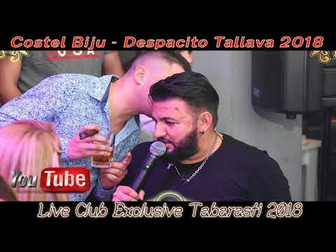Costel Biju 2018 - Despacito Tallava (Live Club Exclusive Tabarasti)