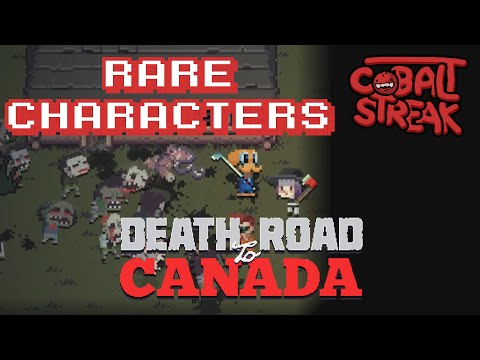 Death Road To Canada! #10 - Rare Characters Mode! - Cobalt S