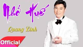 Nhớ Huế - Quang Linh [Official Audio]