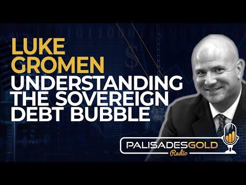 Luke Gromen: Understanding the Sovereign Debt Bubble