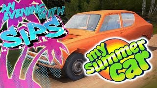 Repeat youtube video My Summer Car - An Evening With Sips