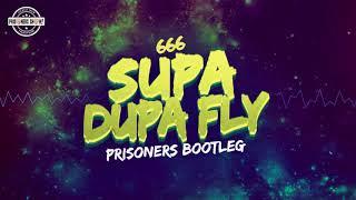 666 - Supa Dupa Fly (Prisoners Bootleg)