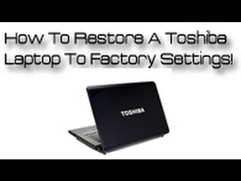 How do you reset a toshiba laptop to factory settings