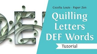 Quilling Letters D E F - How to Make Words - Quilling Tutorial
