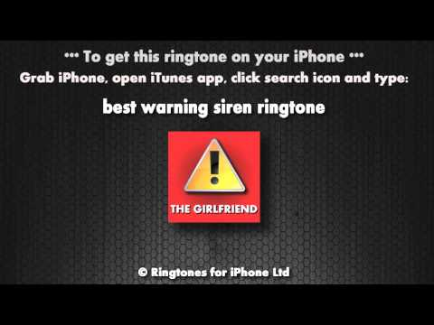 Warning it's the girlfriend (iphone Ringtone)