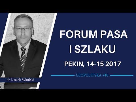 Forum Pasa i Szlaku, Pekin 14-15 V 2017 | Geopolityka #40
