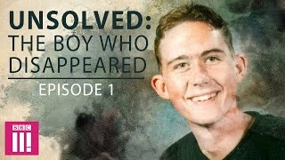 Unsolved: The Boy Who Disappeared | Episode One