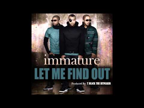 "Immature ""Let Me Find Out"" Produced by T Black The Hitmaker"