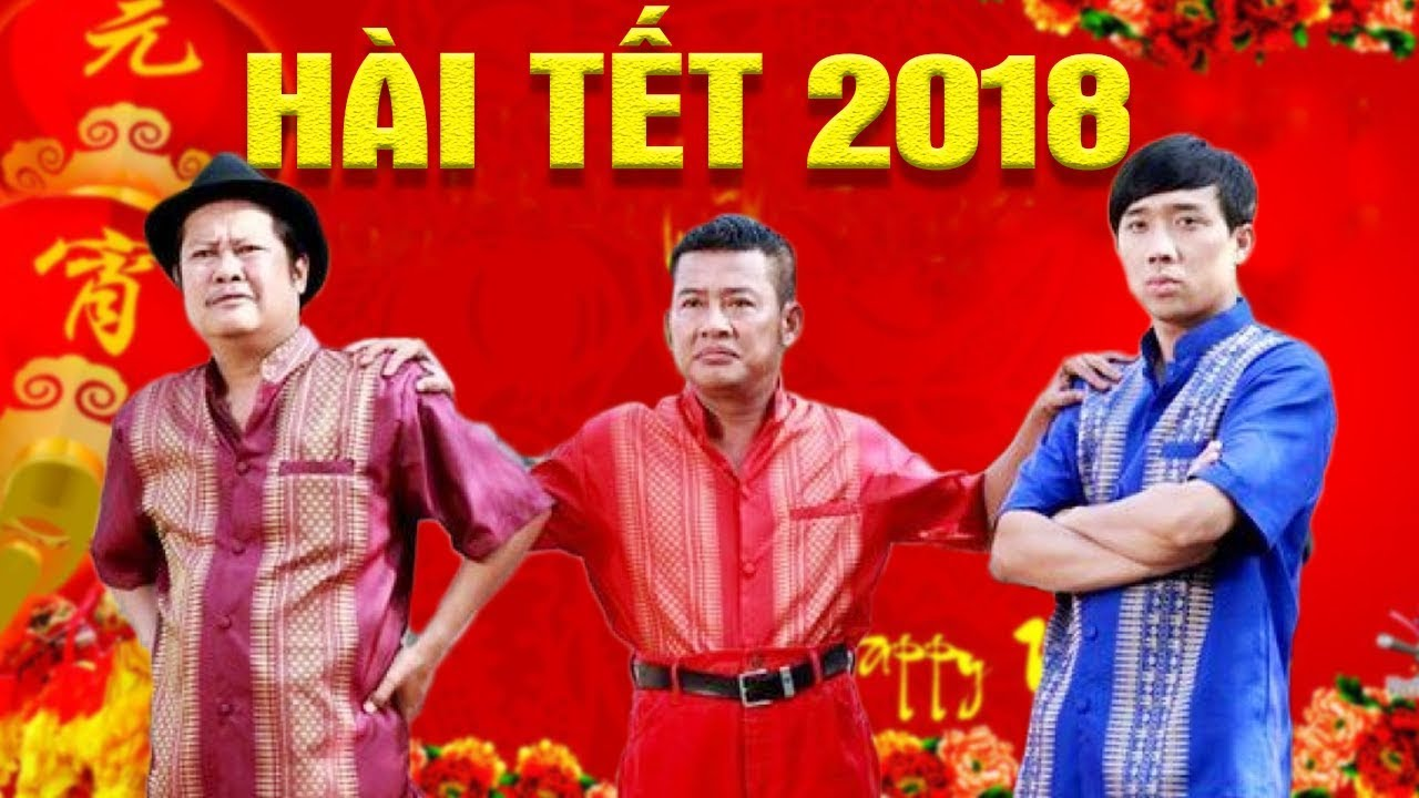 Hài Tết 2018 – Trấn Thành, Hai Lúa, Thúy Nga   Phim Hài Tết 2018 Mới Hay Nhất