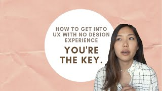 #1 advice on how to transition into UX with no design experience | UX Design talk