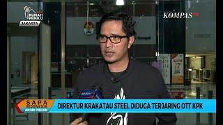 Direktur Krakatau Steel Diduga Terjaring OTT KPK