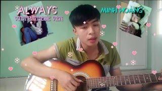 [Guitar cover] Always+ Everytime (OST Hậu Duệ Mặt Trời)  - Minh Hoàng