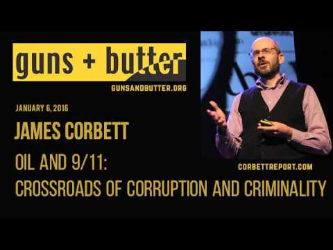 James Corbett | Oil and 911 Crossroads of Corruption and Criminality