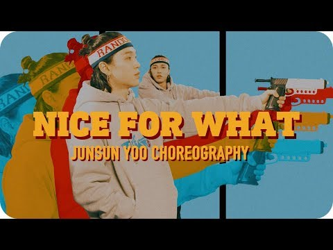 Nice For What - Drake / Junsun Yoo Choreography