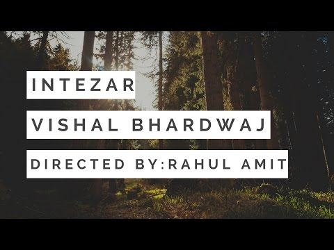Intezar by Vishal Bhardwaj