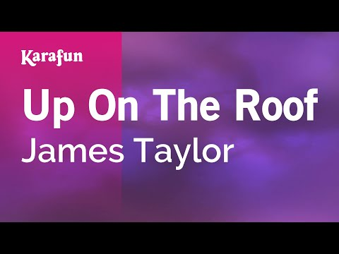 Karaoke Up On The Roof - James Taylor *