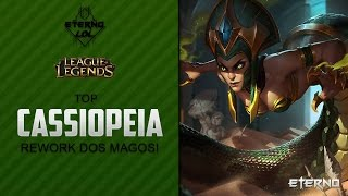 CASSIOPEIA TOP - Rework dos Magos  - League of Legends