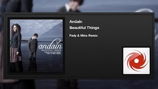 Andain - Beautiful Things (Fady & Mina Remix)
