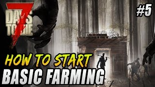 7 Days To Die Farming - 7 Days To Die Beginners Guide -