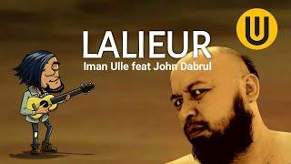 Lalieur - Iman Ulle feat John Dabrul