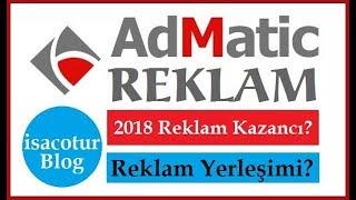 Admatic Reklam Yerleşimi Nasıl Yapılmalı? Admatic 2018 Güncel Reklam Gelirleri Nedir?