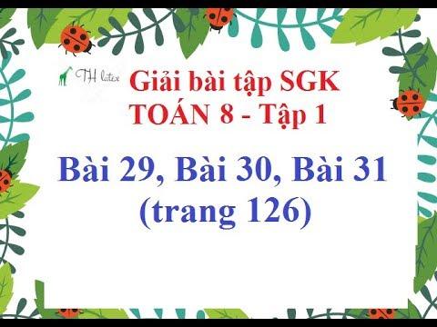 [Giải bài tập SGK-Toán 8-Tập 1] – Bài 29, Bài 30, Bài 31 (trang 126)   thầy Thùy