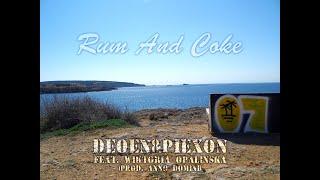 DeOeN & Piexon - Rum And Coke feat. Wiktoria Opalinska (prod. Anno Domini)