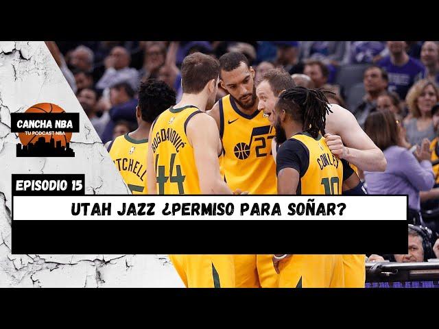 UTAH JAZZ ¿PERMISO PARA SOÑAR? (EPISODIO 15)   Podcast Cancha NBA