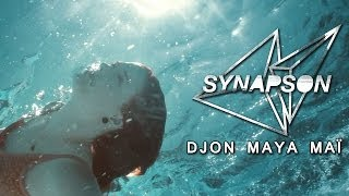 Synapson - Djon Maya Maï Feat. Victor Démé (Official Music Video)