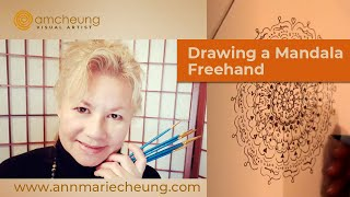 Drawing a Mandala Freehand by Ann-Marie Cheung