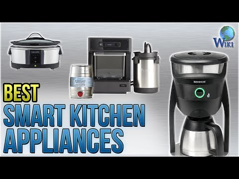 10 Best Smart Kitchen Appliances 2018