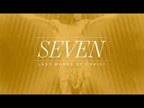Seven Last Words of Christ: A Word of Salvation | Dr. Curt Dodd