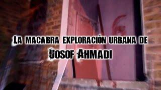 La macabra exploración urbana de Uosof Ahmadi thumbnail