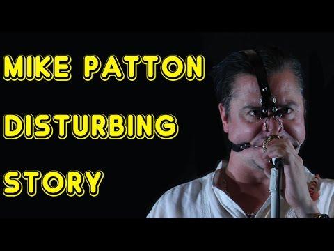 MIKE PATTON DISTURBING STORY (very graphic)