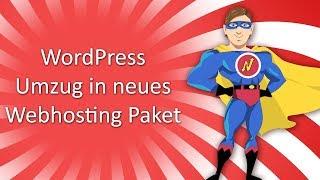 WordPress Umzug in neues Webhosting Paket ausführliches Tutorial