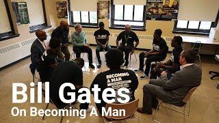 Bill Gates on Becoming a Man