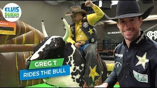 Greg  T Rides The Bull | Elvis Duran Exclusive