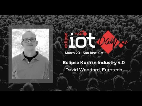 Eclipse Kura in Industry 4.0 – David Woodard