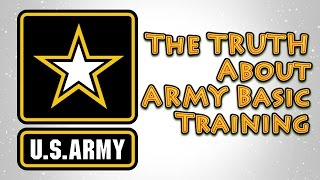 The Truth About Army BASIC Training