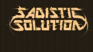 Sadistic Solution - Sacrifice