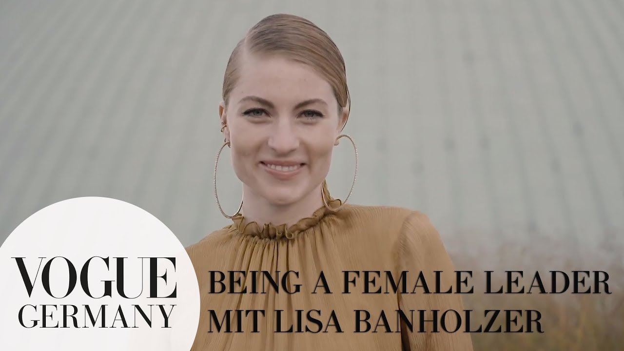 Being a Female Leader mit Lisa Banholzer I VOGUE Business Insights