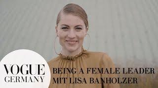 Being a Female Leader mit Lisa Banholzer I VOGUE Business Insights