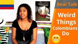 Weird Things Colombians Do  Foreigners Be Aware!  Real Talk Ep. 13