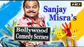 The Best Comedian Sanjay Mishra's  Comedy scenes |