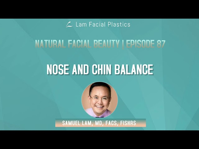 Dallas Cosmetic Surgery Podcast: Nose and Chin Balance