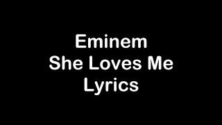Eminem - She Loves Me [Lyrics]