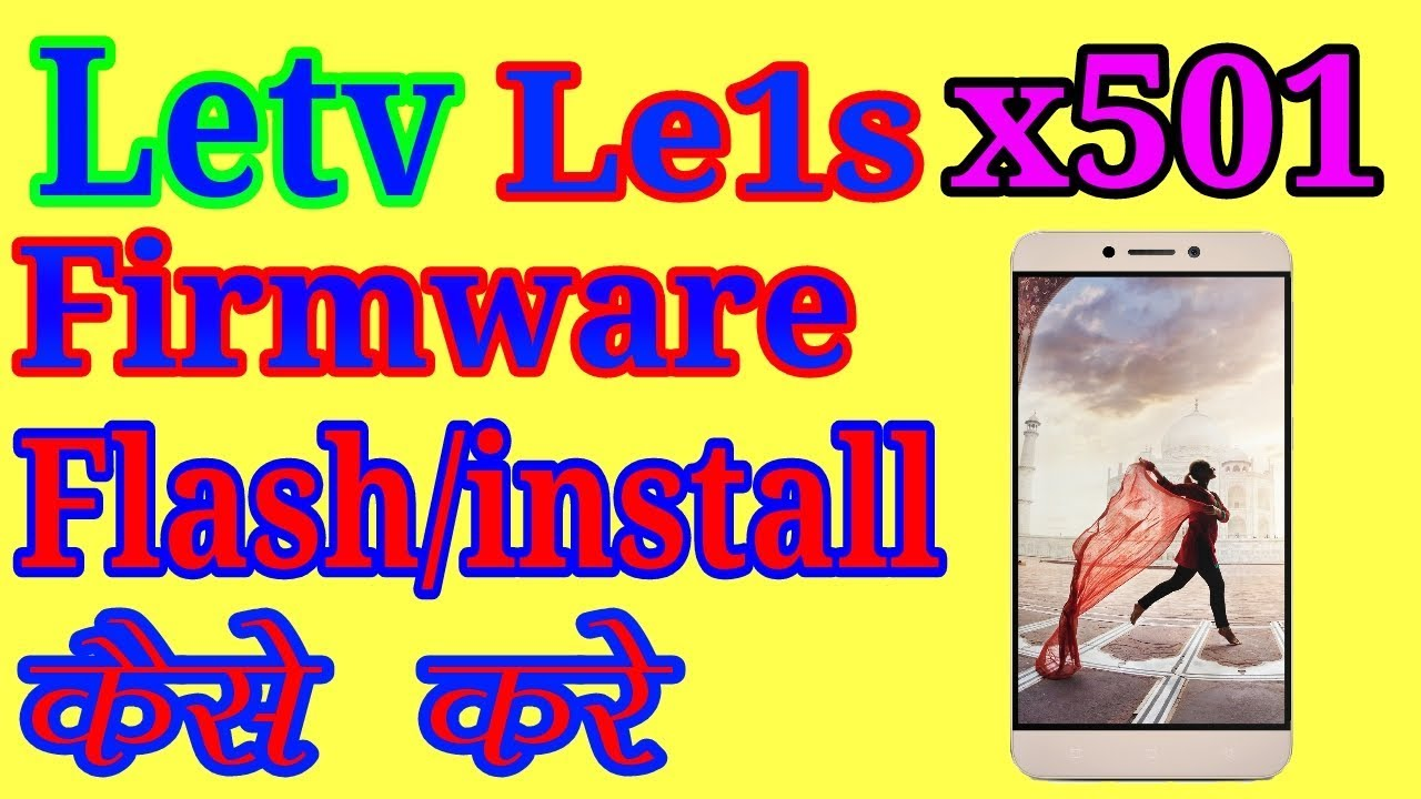 [Letv] Le1S x507 Indian Stock Flash File Install/FLash with 100% Success  [Eng Sub ]