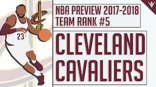 Cleveland Cavaliers | 2017-18 NBA Preview (#5)