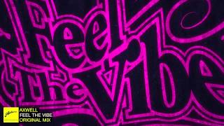 Axwell - Feel The Vibe (Original)