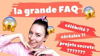 #FAQ - je vous dis absolument TOUT